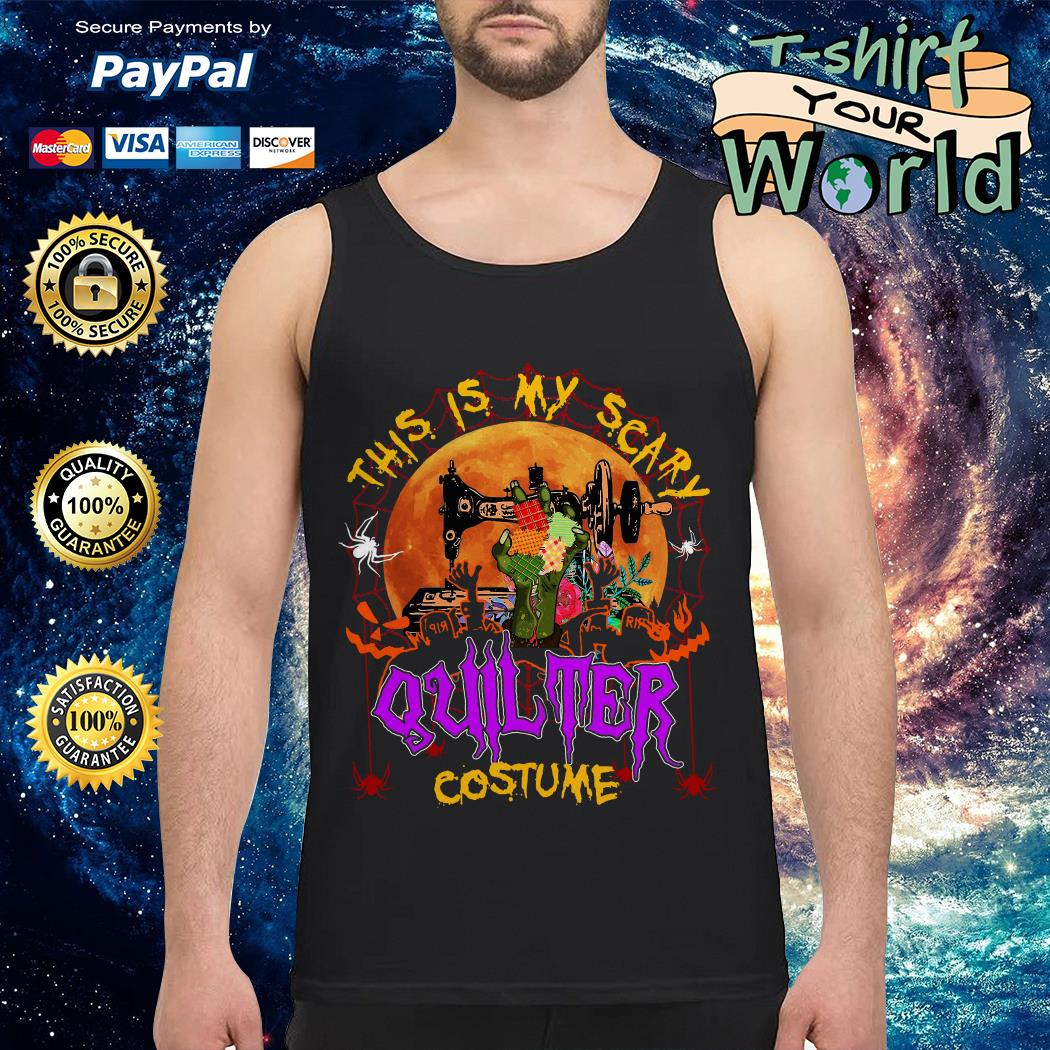 This Is My Scary Quilter Costume Tank top