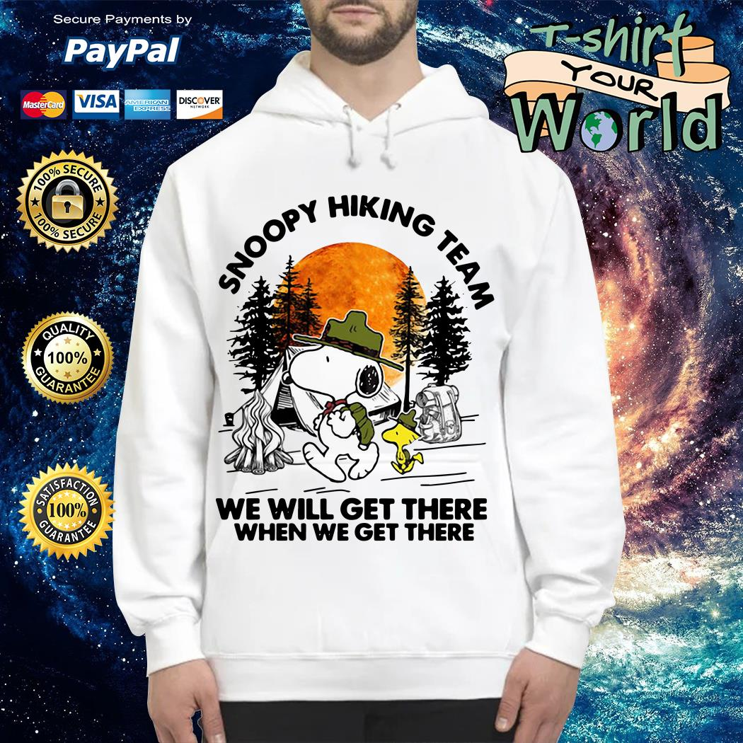 Snoopy hiking team we will get there when we get there Hoodie