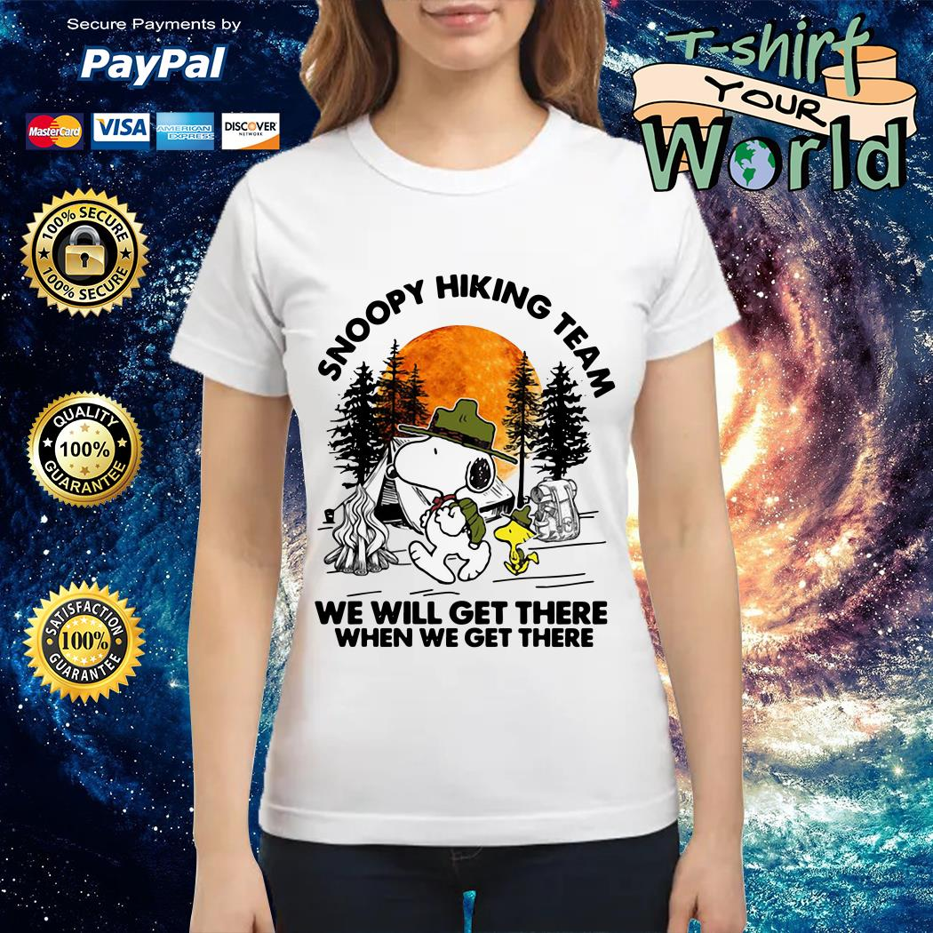 Snoopy hiking team we will get there when we get there Ladies tee