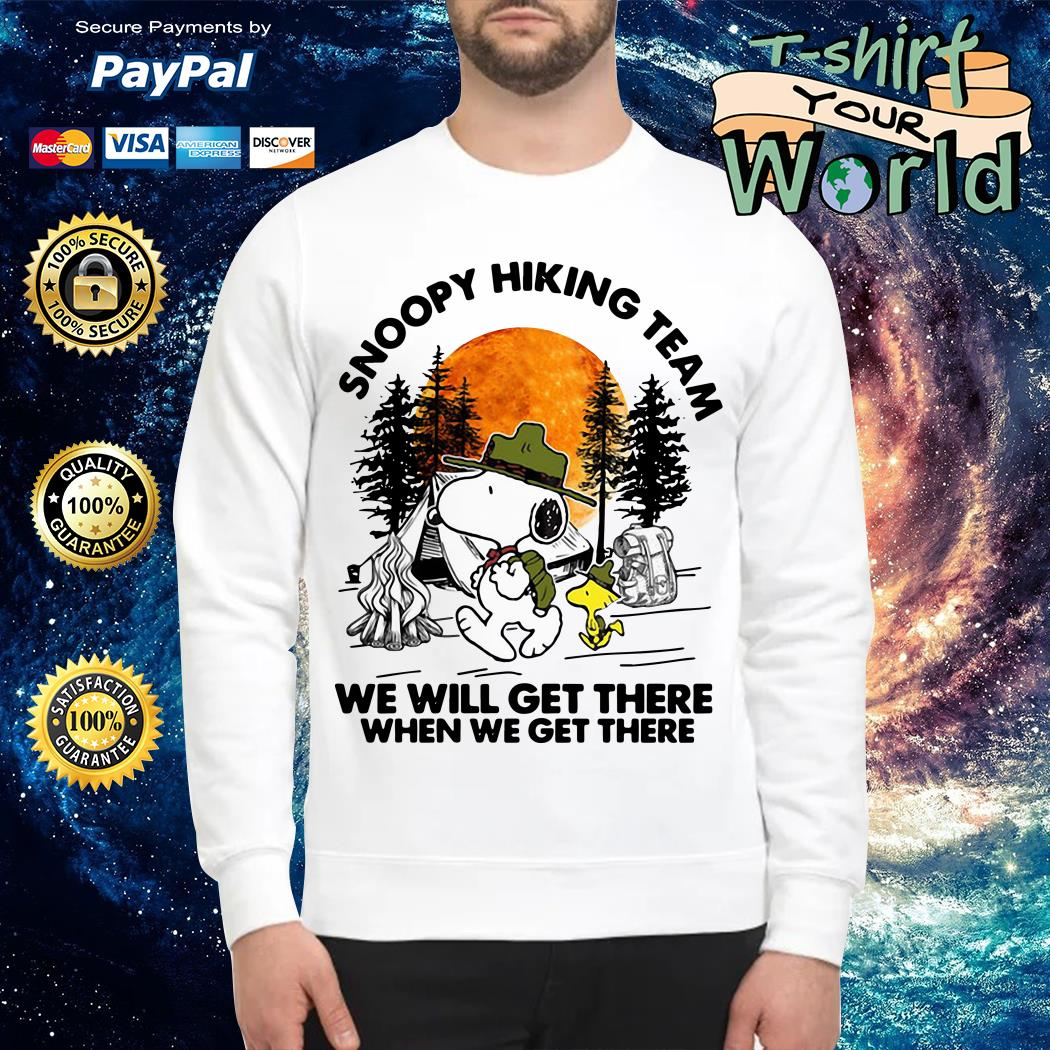 Snoopy hiking team we will get there when we get there Sweater