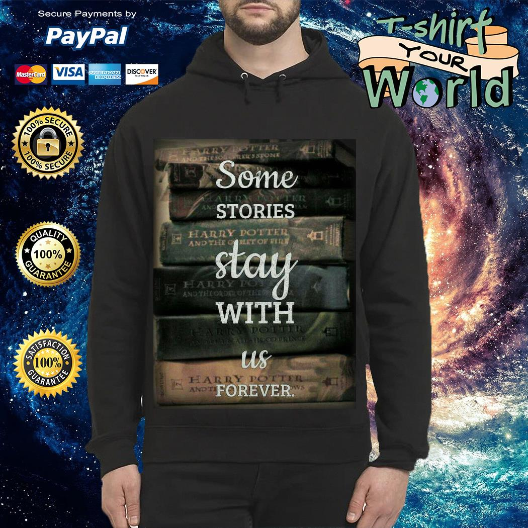 Some Stories Stat with Us forever Hoodie