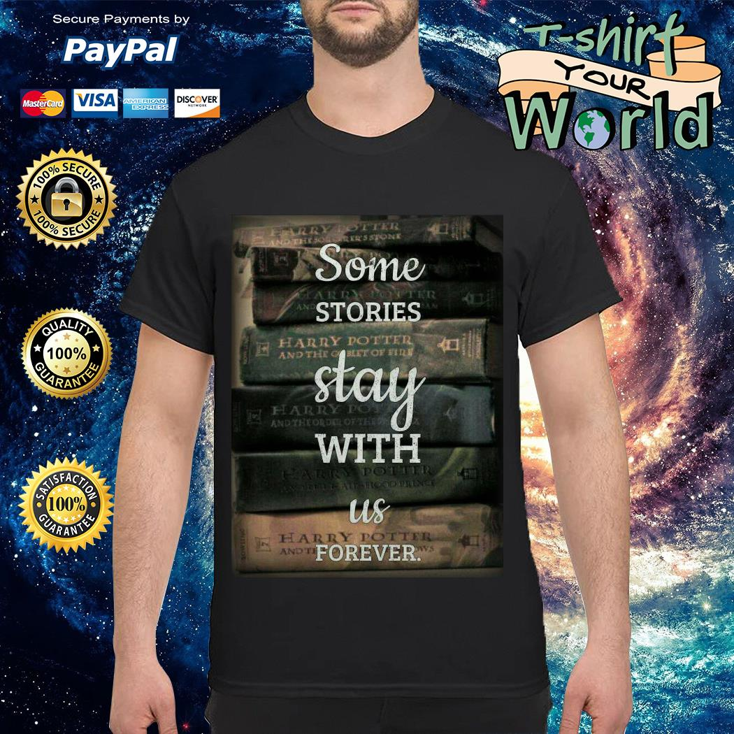 Some Stories Stat with Us forever shirt