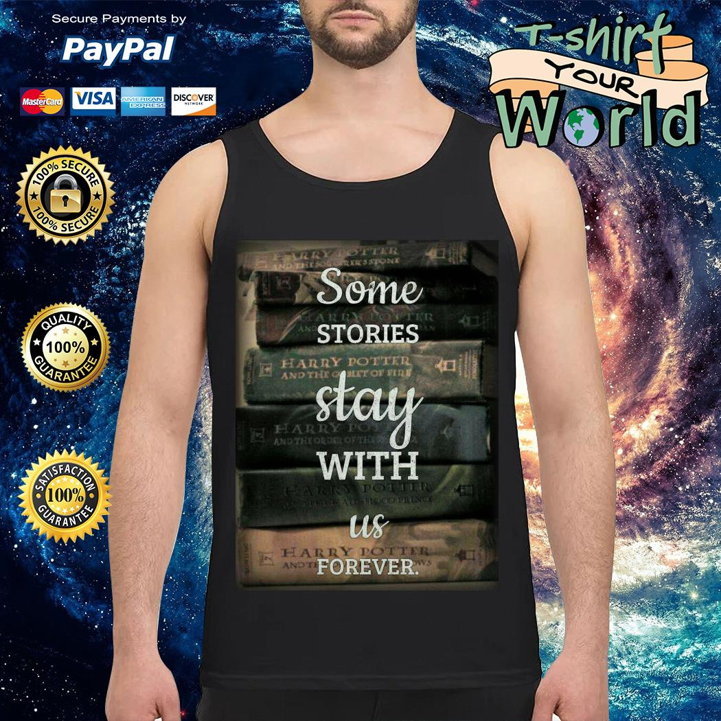 Some Stories Stat with Us forever Tank top