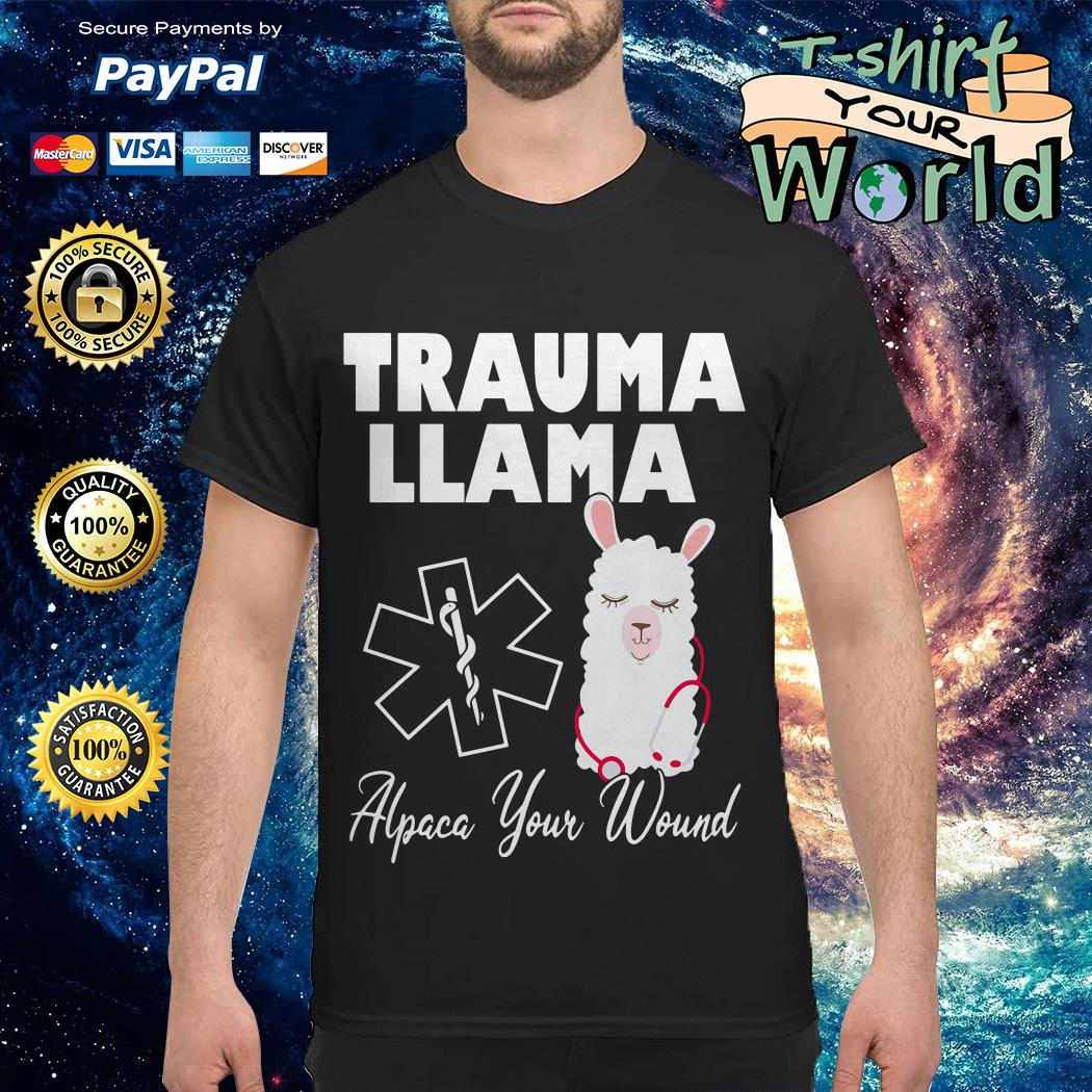Star of Life trauma llama alpaca your wound shirt