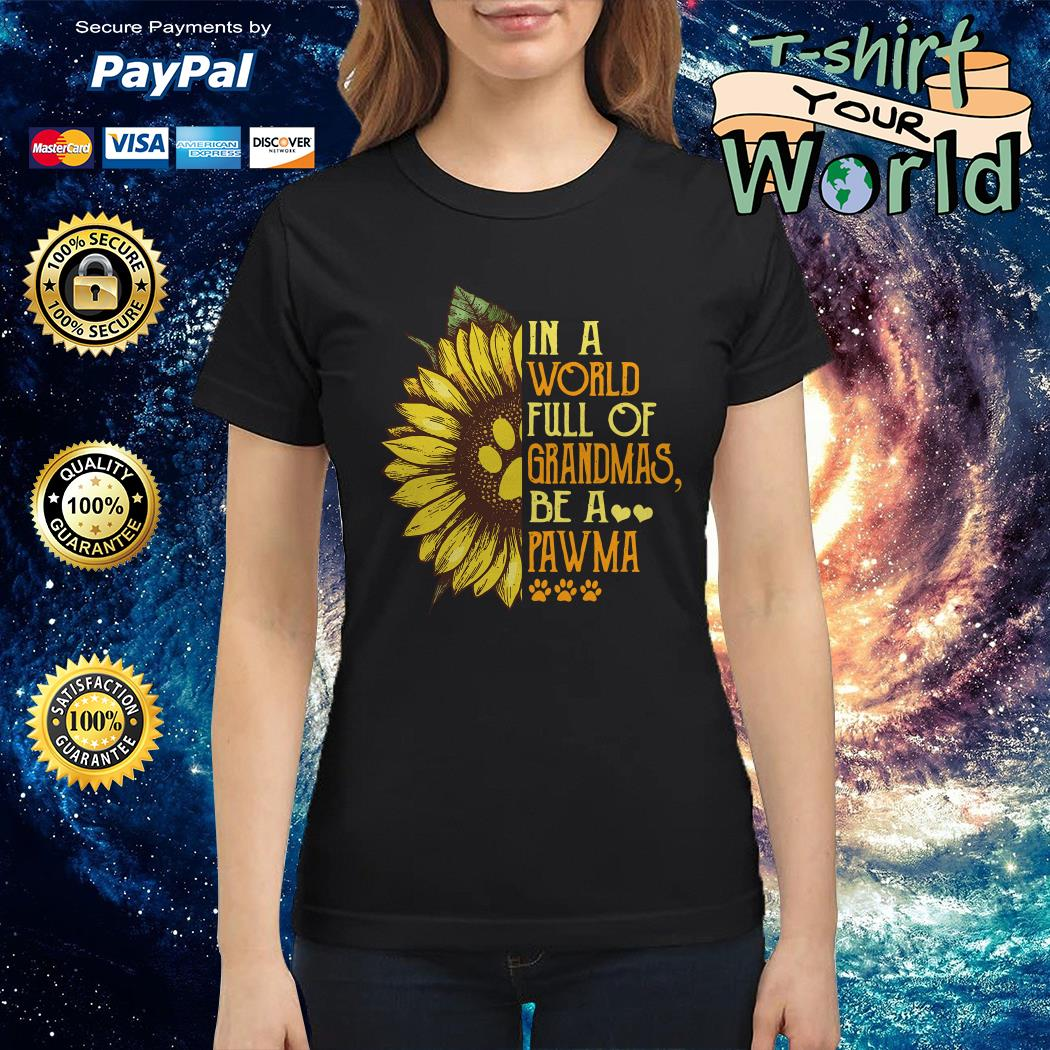Sunflower in a world full of Grandmas be a Pawma Ladies tee