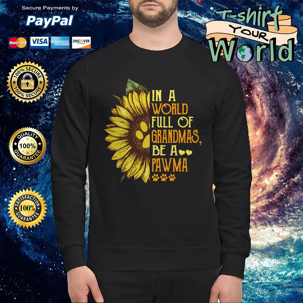 Sunflower in a world full of Grandmas be a Pawma Sweater