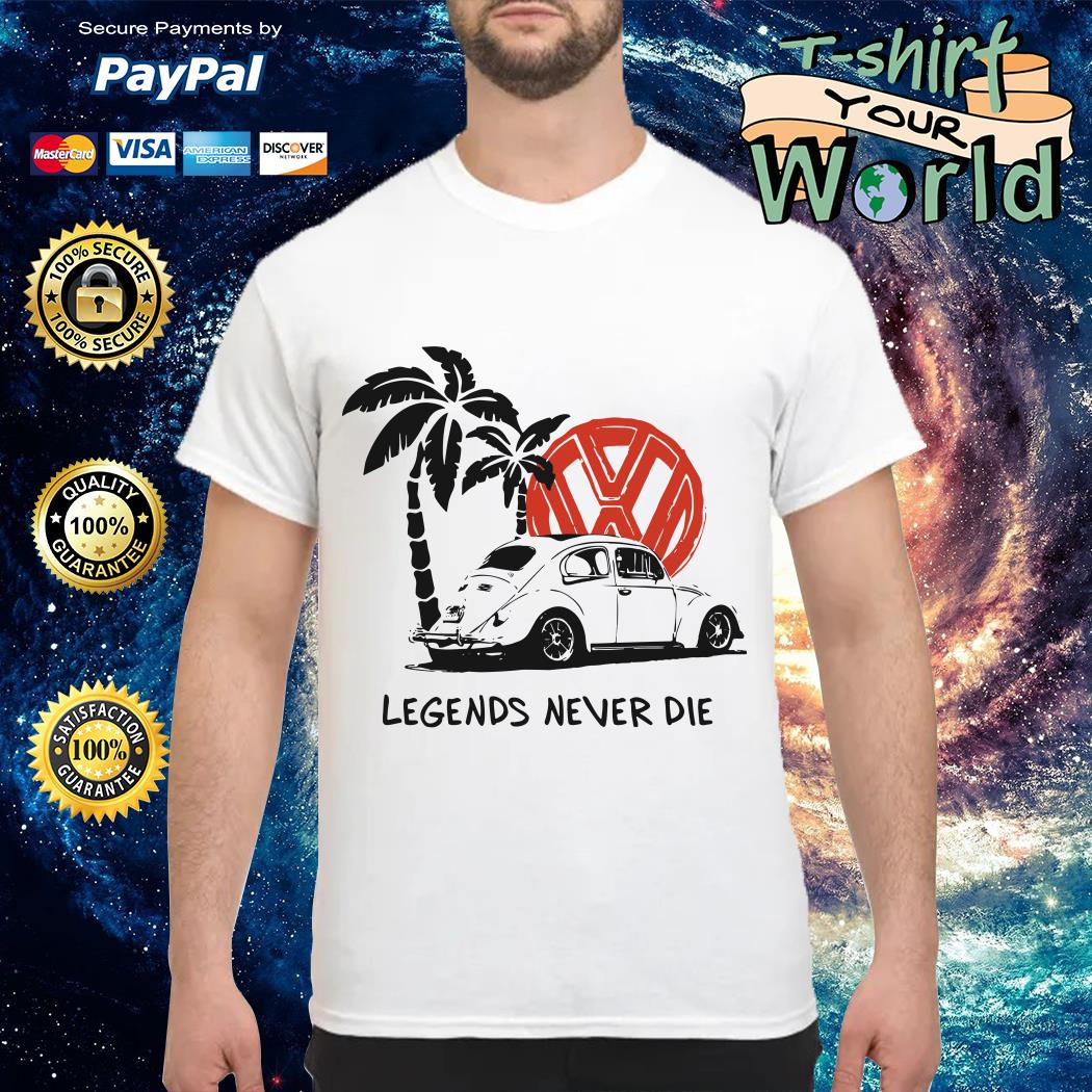 Volkswagen legends never die shirt