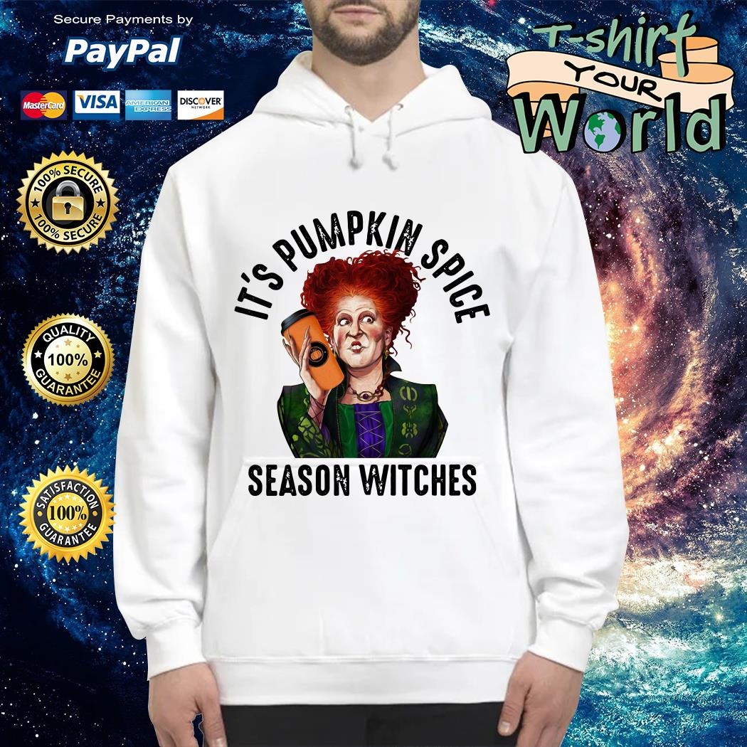 Winifred Sanderson It's pumpkin spice season witches Hoodie