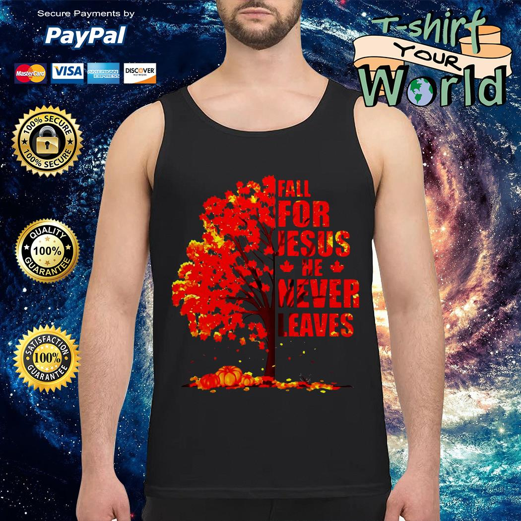 Autumn leaf tree fall for Jesus he never leaves Tank top