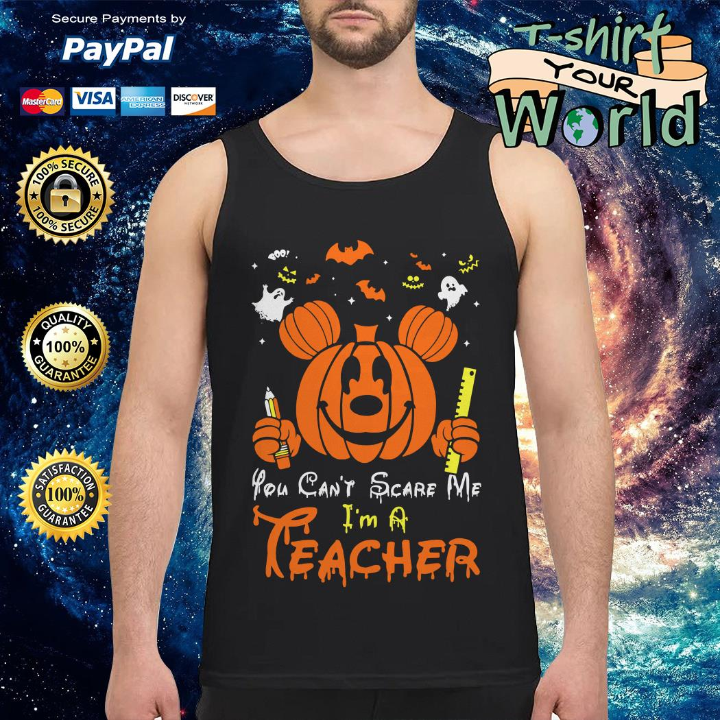 Halloween You can't scare Me I'm a Teacher costume Boo Tank top