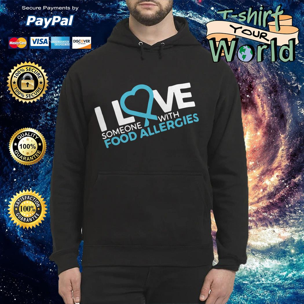 I love someone with food allergies Hoodie