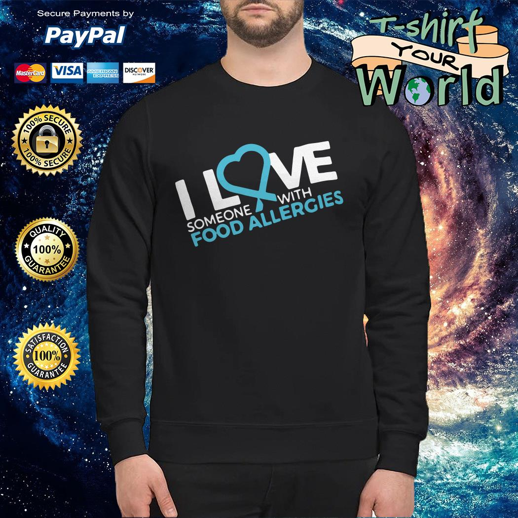 I love someone with food allergies Sweater