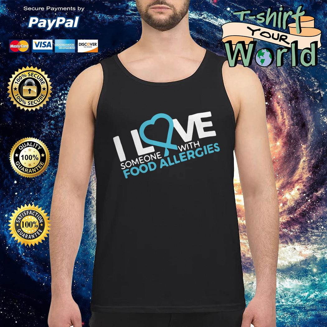 I love someone with food allergies Tank top