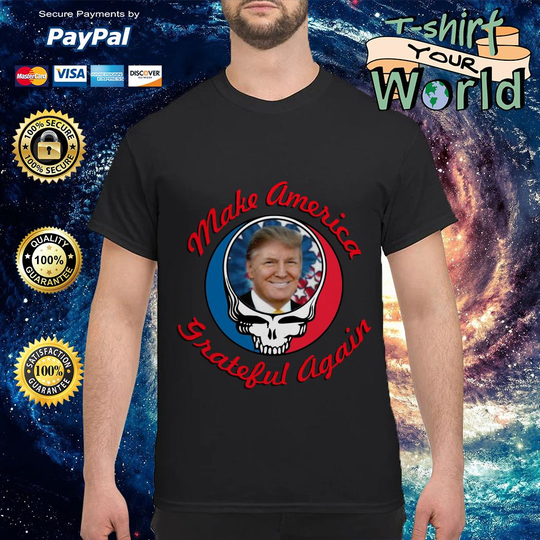 Make America Grateful Again Trump shirt