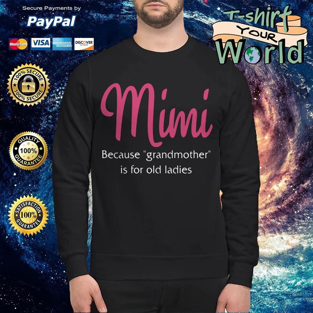 Mimi because grandmother is for old ladies Sweater