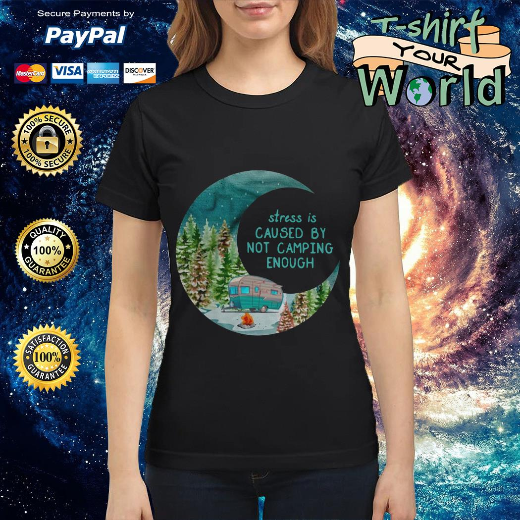 Moon stress is caused by not camping enough Ladies tee