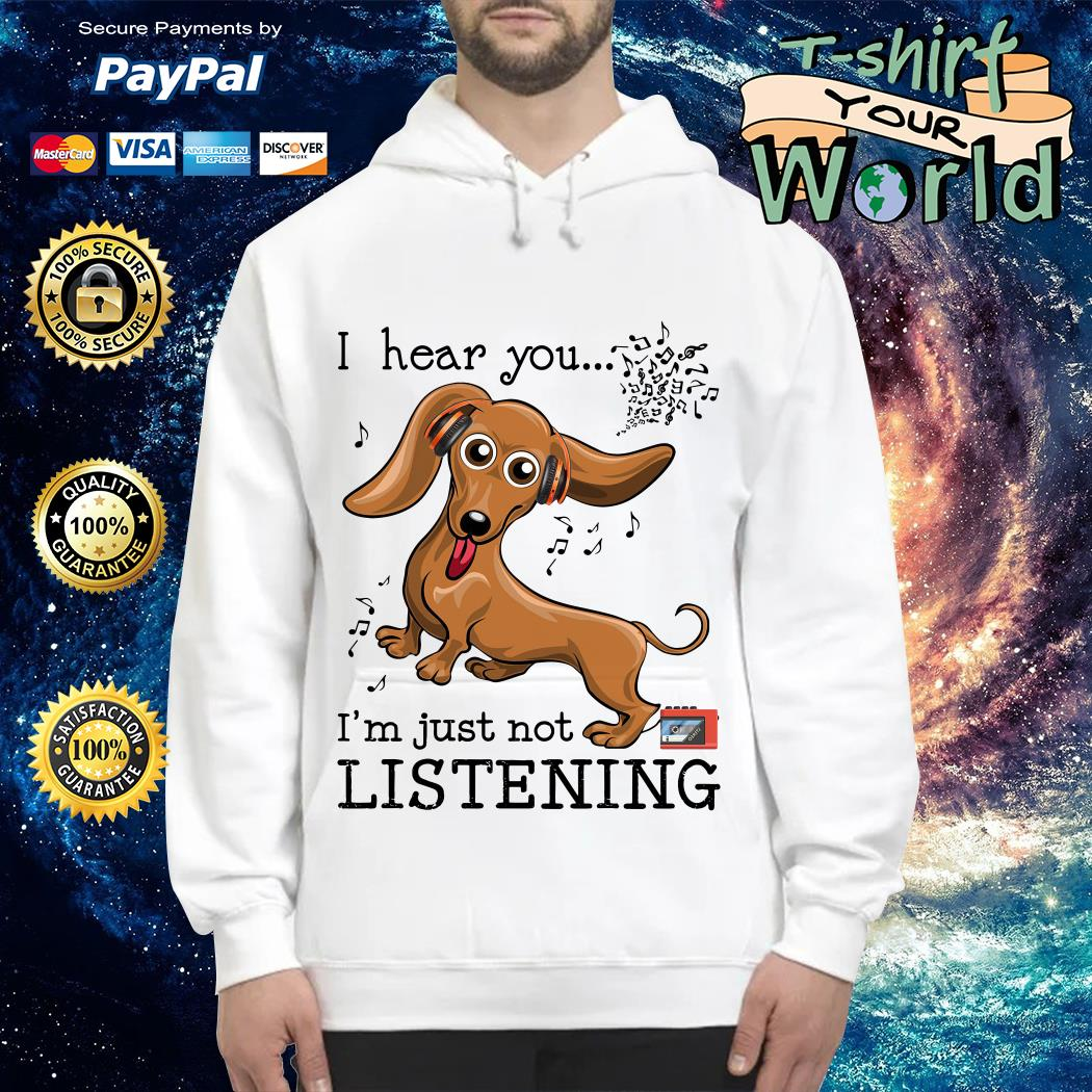 Official Dachshund I hear you I'm just not listening Hoodie