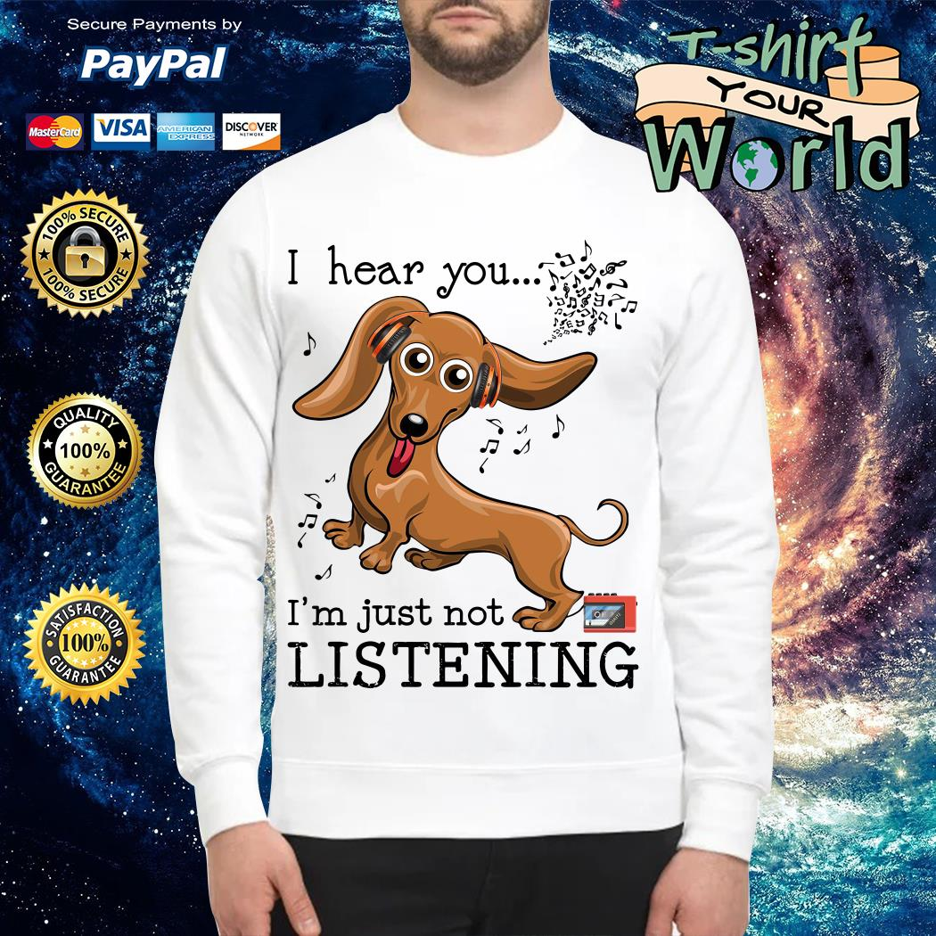 Official Dachshund I hear you I'm just not listening Sweater
