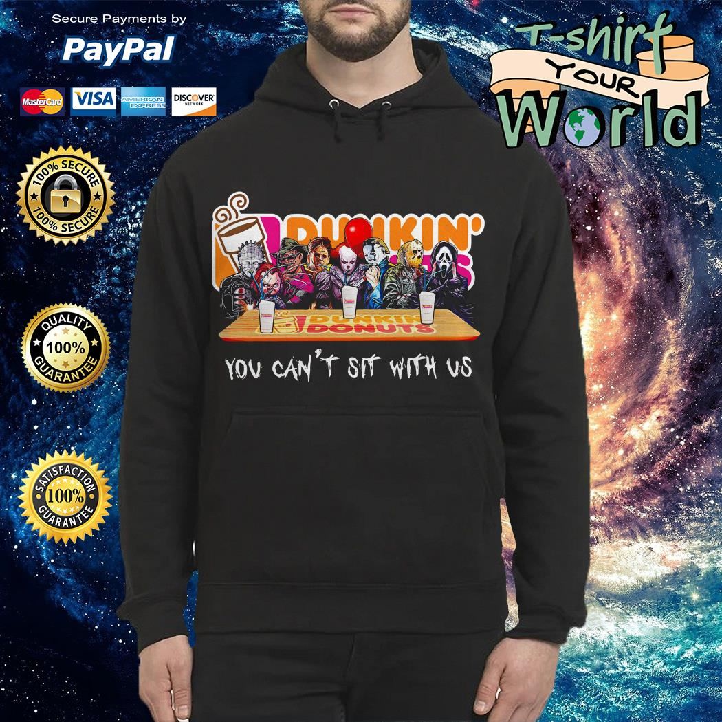 Official Horror Dunkin' Donuts you can't sit with us Hoodie