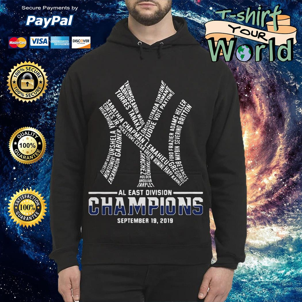 Official New York Yankees AL East division champions September 19 2019 shirt by T-shirtat storeOfficial New York Yankees AL East division champions September 19 2019 Hoodie
