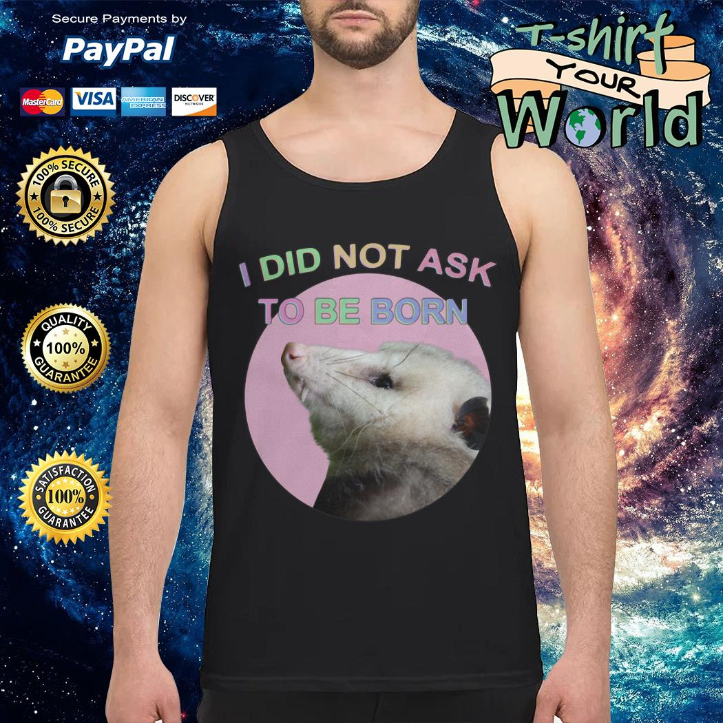 Official Raccoon I did not ask to be born Tank top