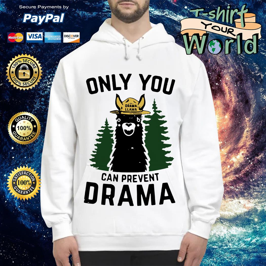 Only you Drama Llama can prevent Drama Hoodie