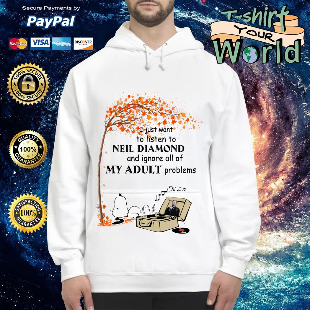Snoopy I just want to listen to Neil Diamond and ignore all of My Adult problems Hoodie