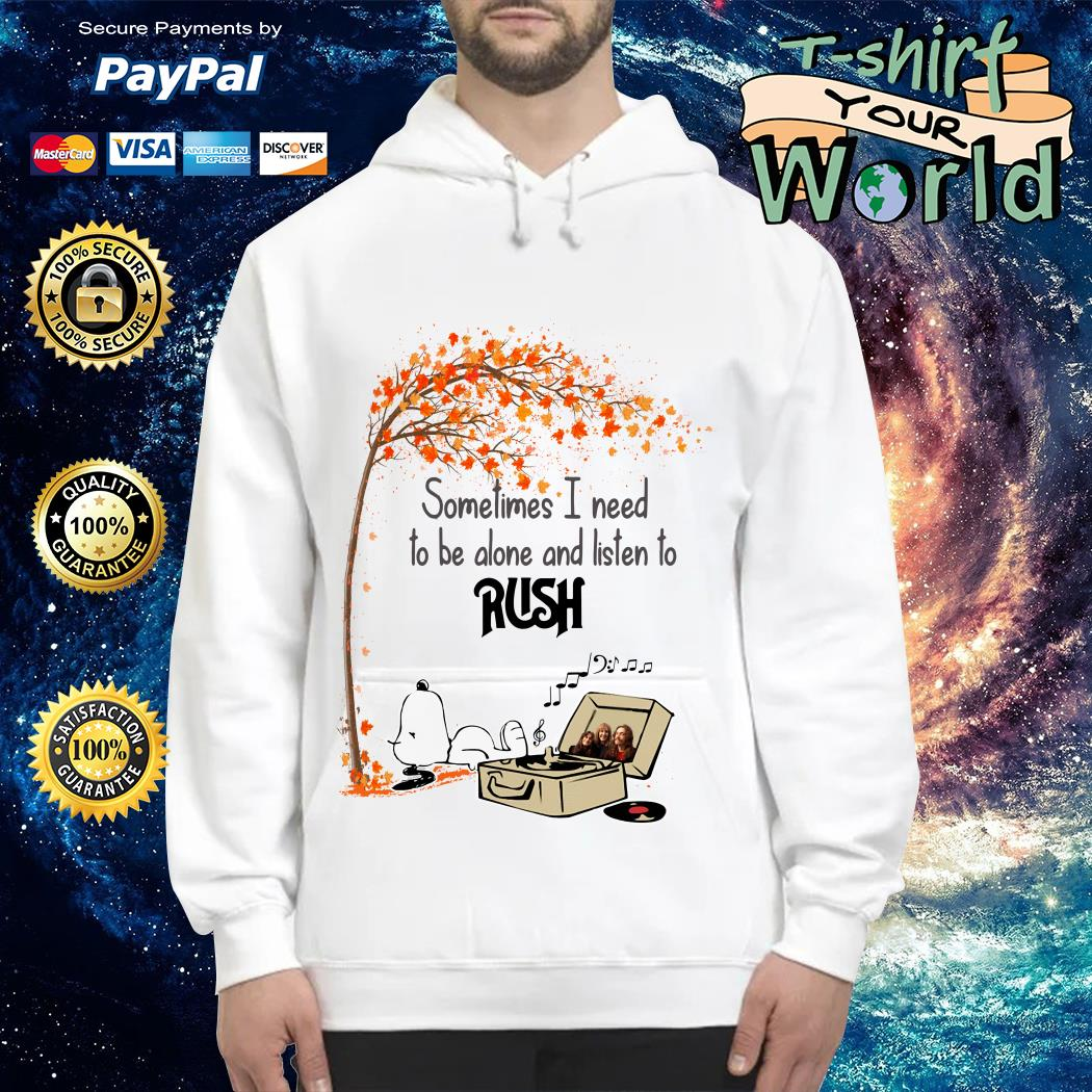 Snoopy Sometimes I Need to be Alone and Listen to Rush Hoodie