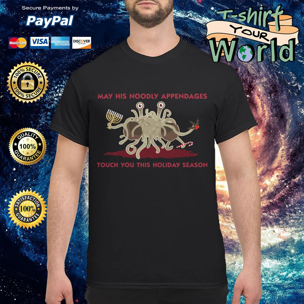 Spaghetti Monster May his Noodly appendages touch you this holiday season shirt