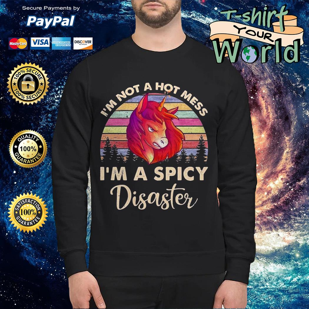 Unicorn I'm not a hot mess I'm a spicy disaster vintage Sweater