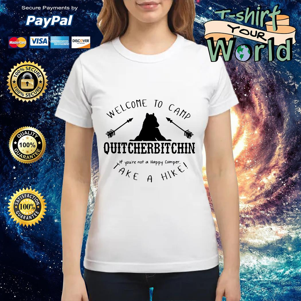 Welcome to camp quitcherbitchin if you_re not a happy camper take a hike Ladies tee