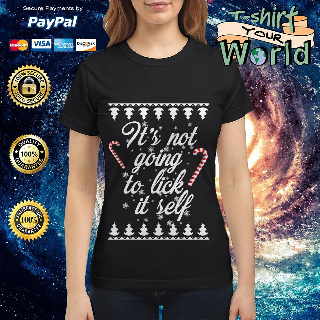 It's not going to lick it self christmas shirt