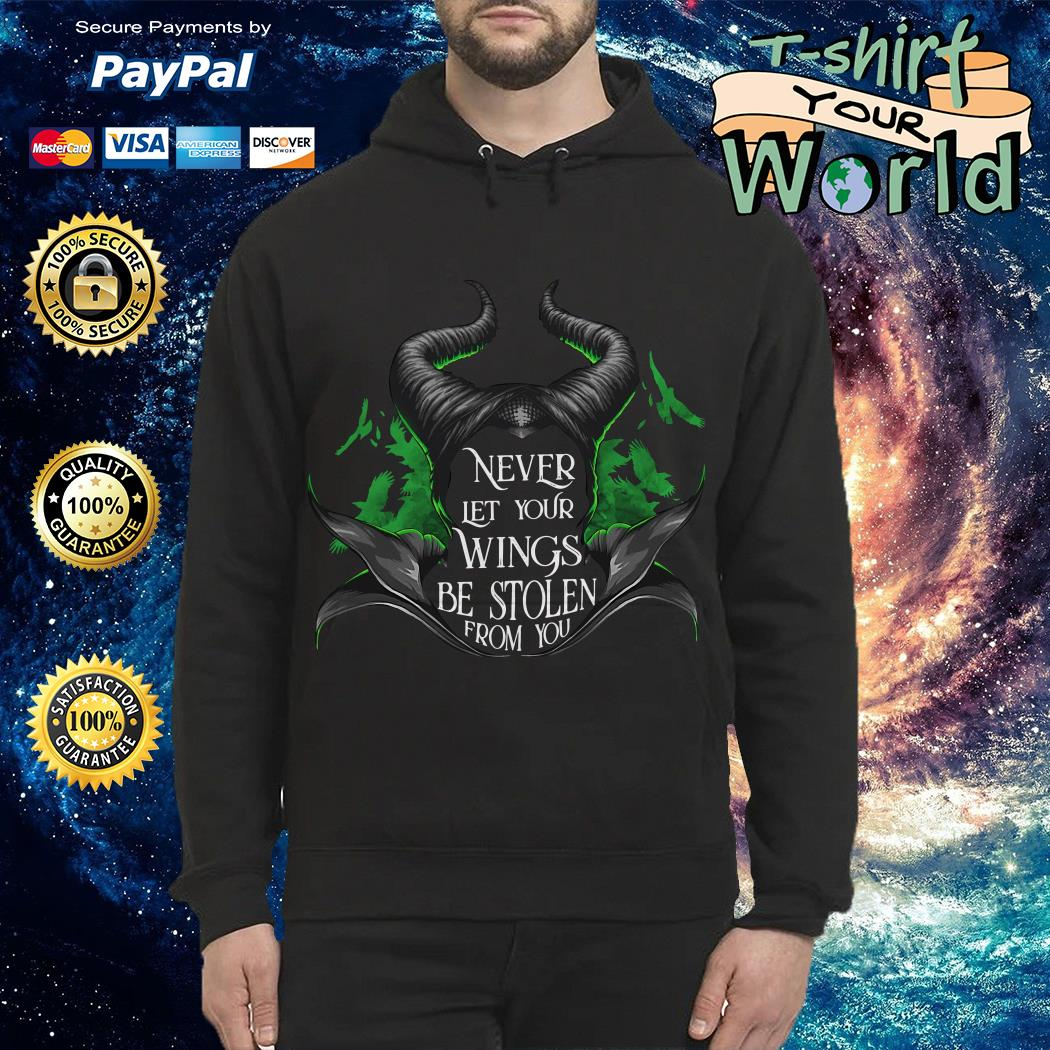 Maleficent never let your wings be stolen from you shirt