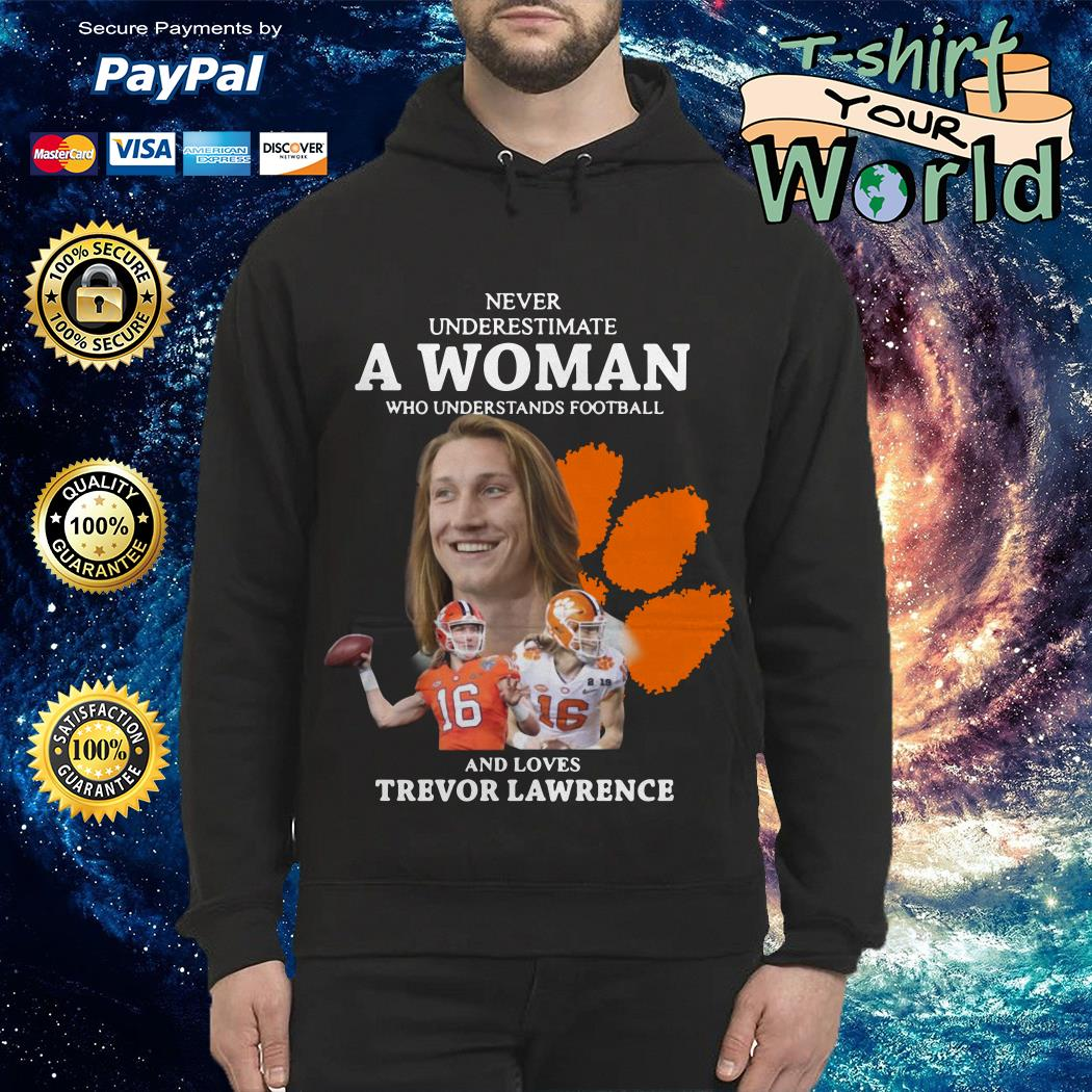 never-underestimate-a-woman-who-understands-football-and-loves-trevor-lawrence-hoodie