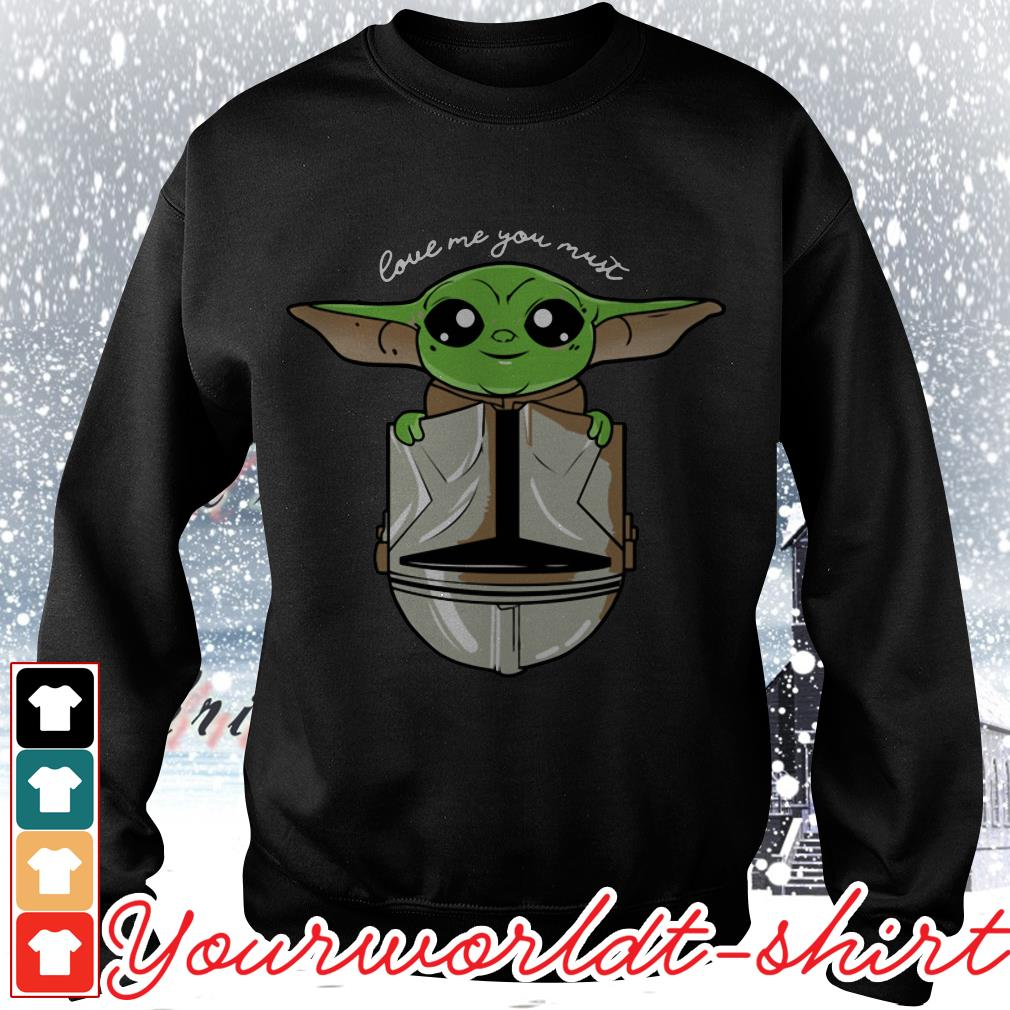 Baby Yoda love me you must Sweater