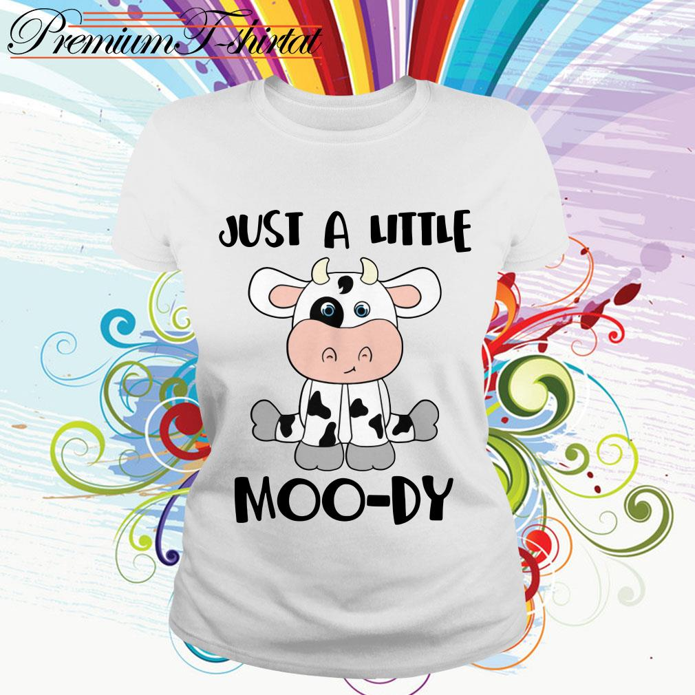 Just a little moo-dy shirt, sweater, hoodie and v-neck t-shirt