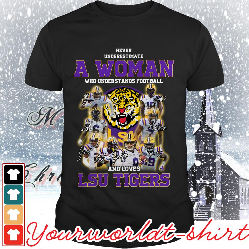 Never underestimate a woman who understands football and loves LSU Tigers shirt