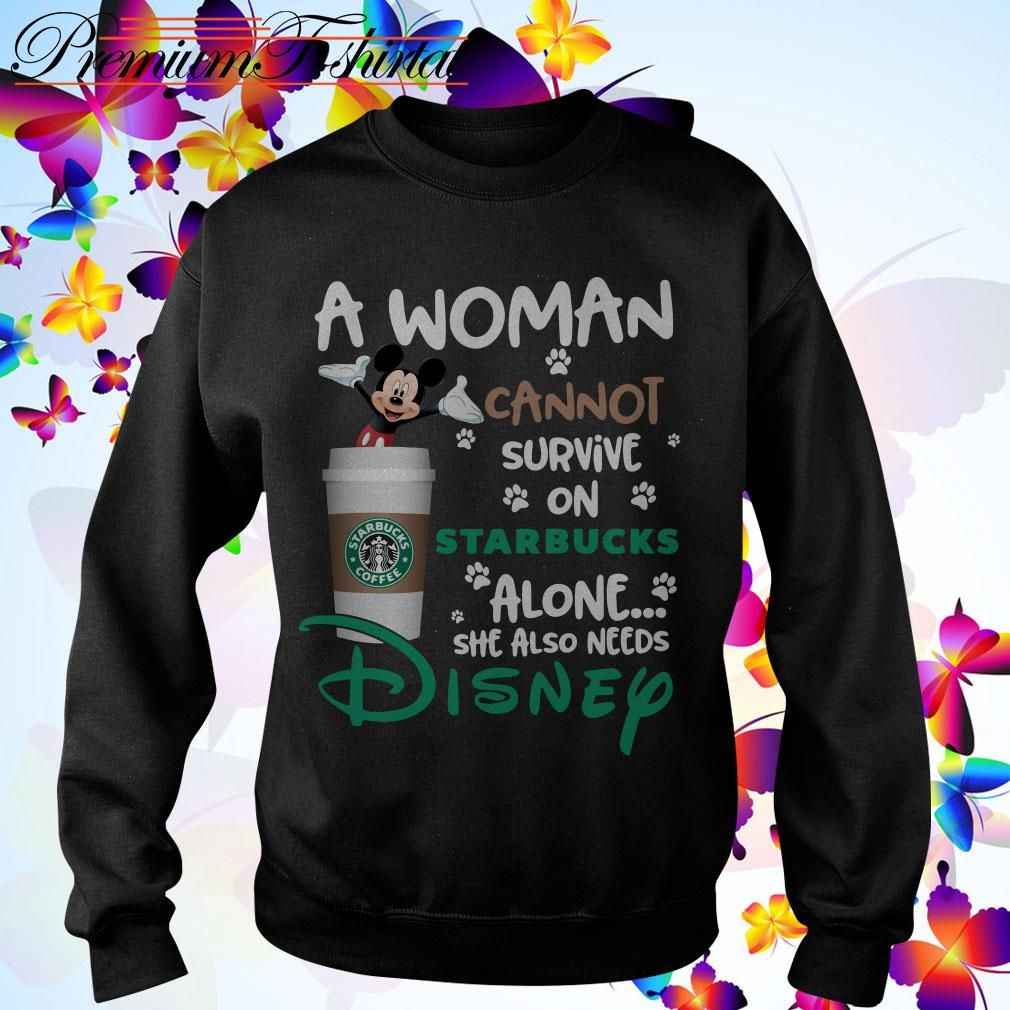 A woman cannot survive on Starbucks alone she also needs Disney shirt