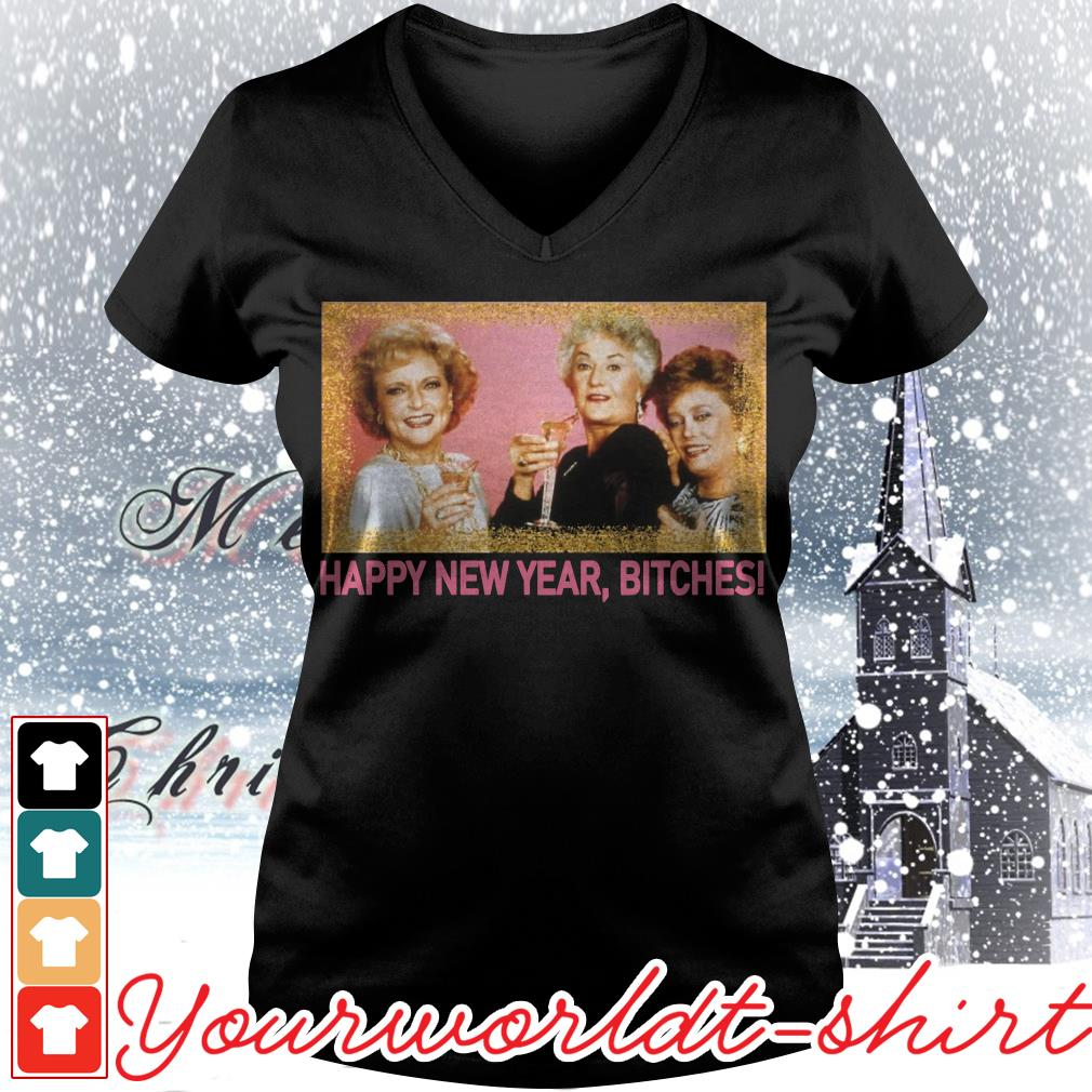 The Golden Girls Happy new year bitches V-neck t-shirt