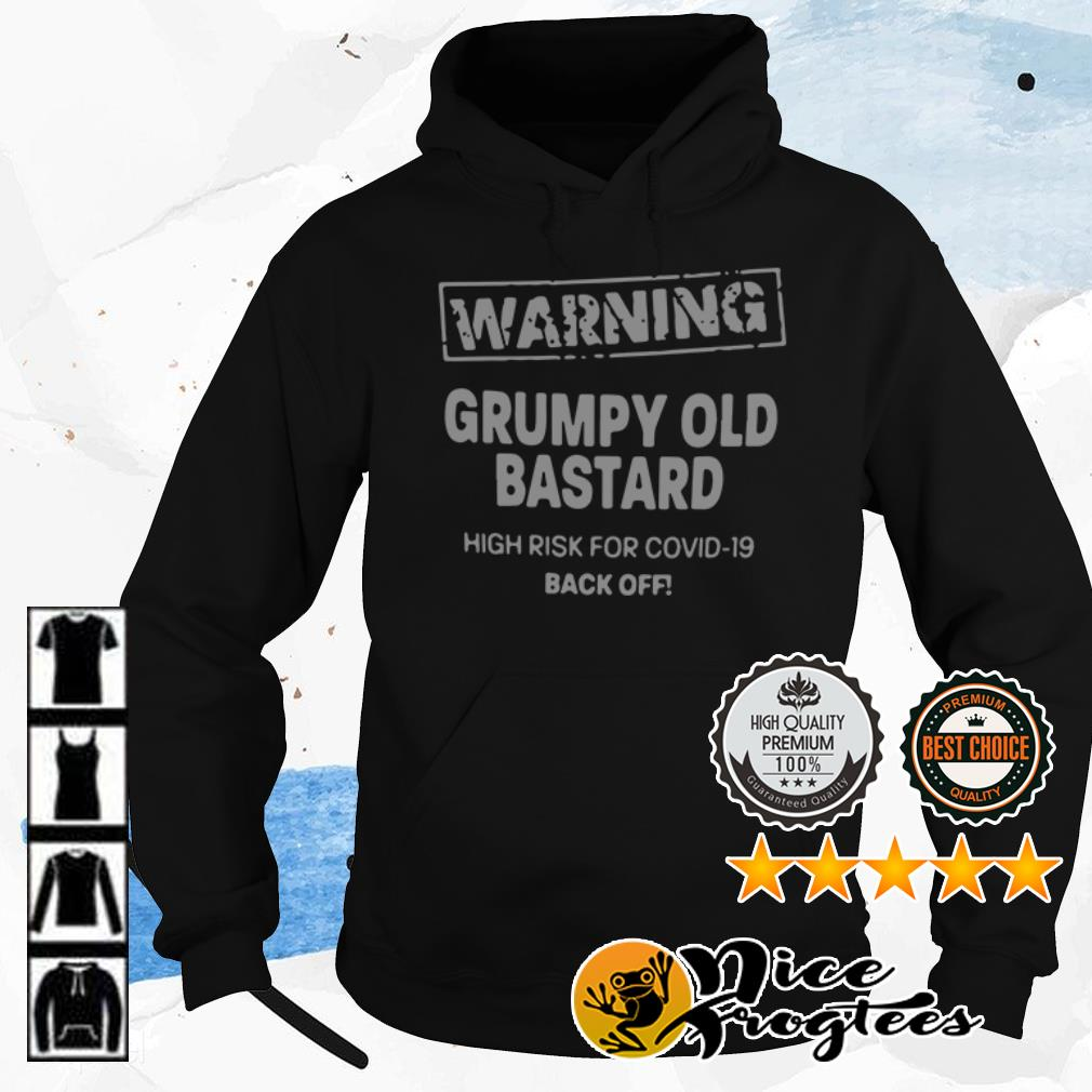Warning grumpy old bastard high risk for covid-19 back off shirt