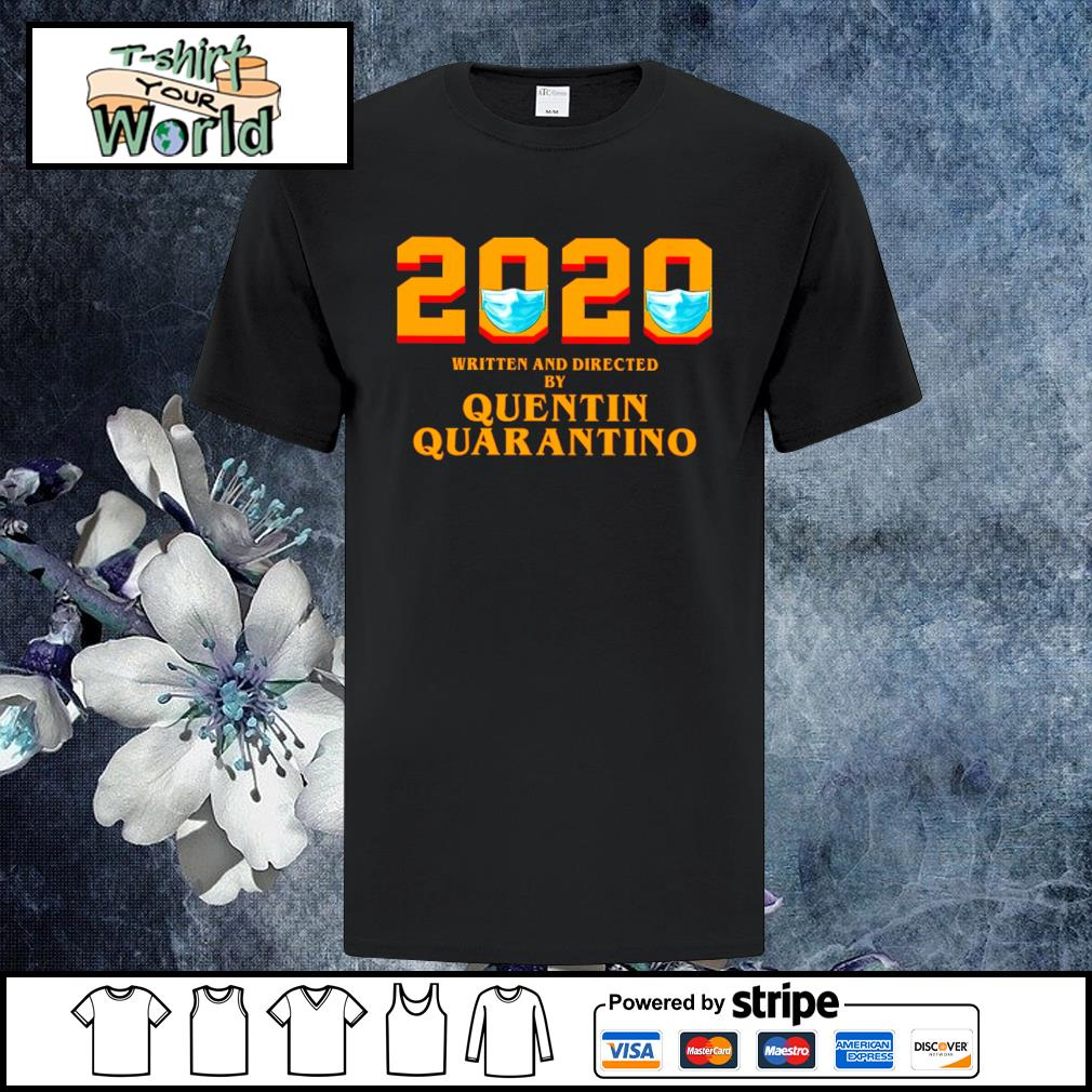 2020 face mask written and directed by quentin quarantino shirt
