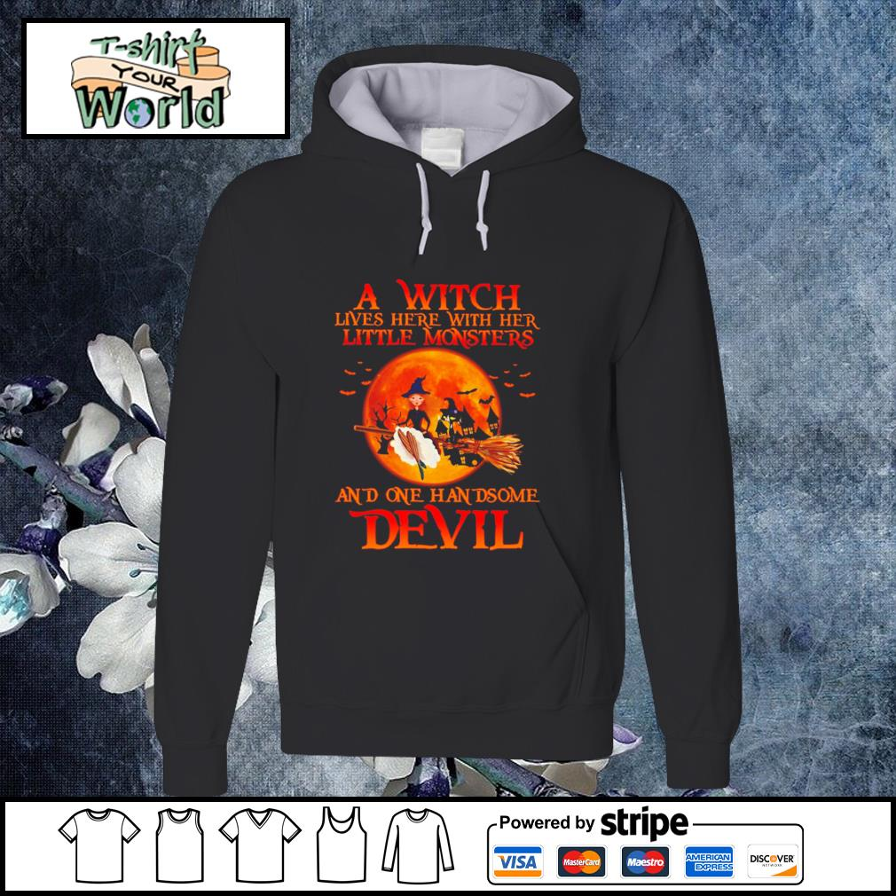 A witch lives here with her little monsters and one handsome devil halloween s hoodie