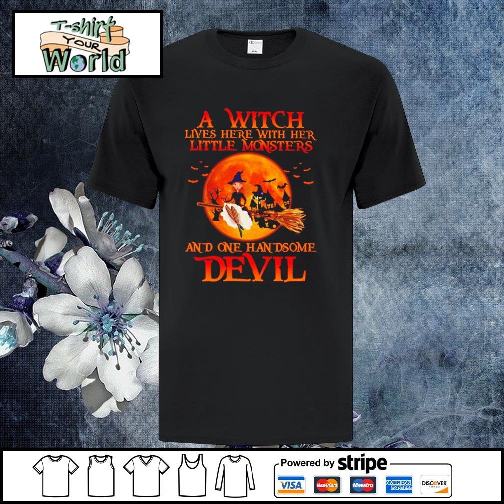 A witch lives here with her little monsters and one handsome devil halloween shirt