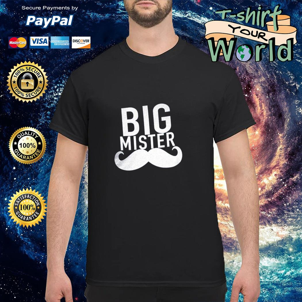 Big mister to a little sister shirt