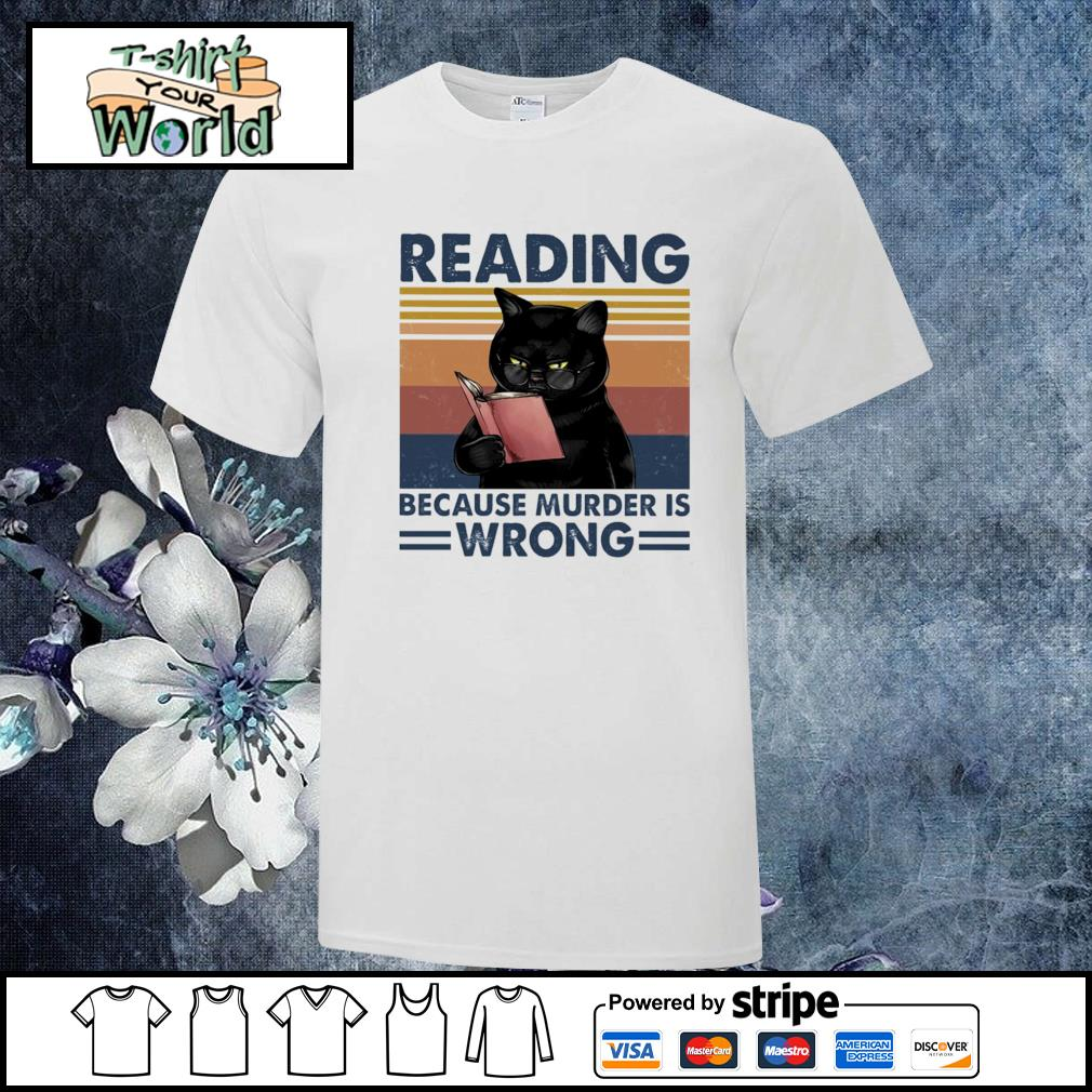 Black cat reading because murder is wrong shirt