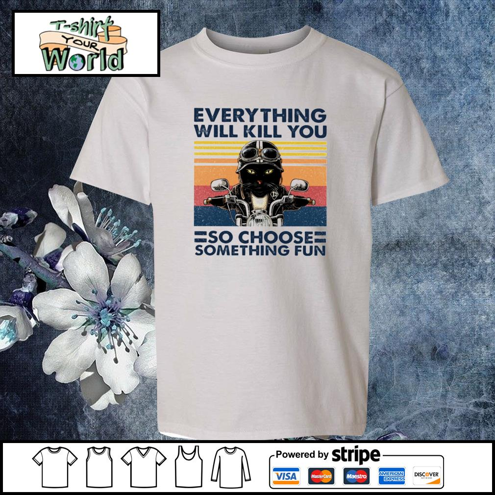 Cat bikers everything will kill you so choose something fun s youth-tee