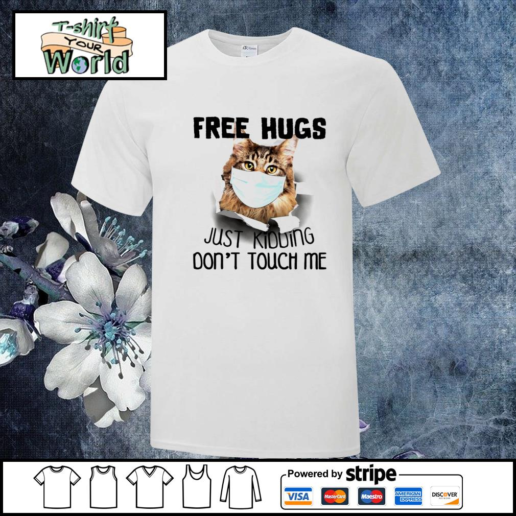 Cat mask free hugs just kidding don't touch me shirt