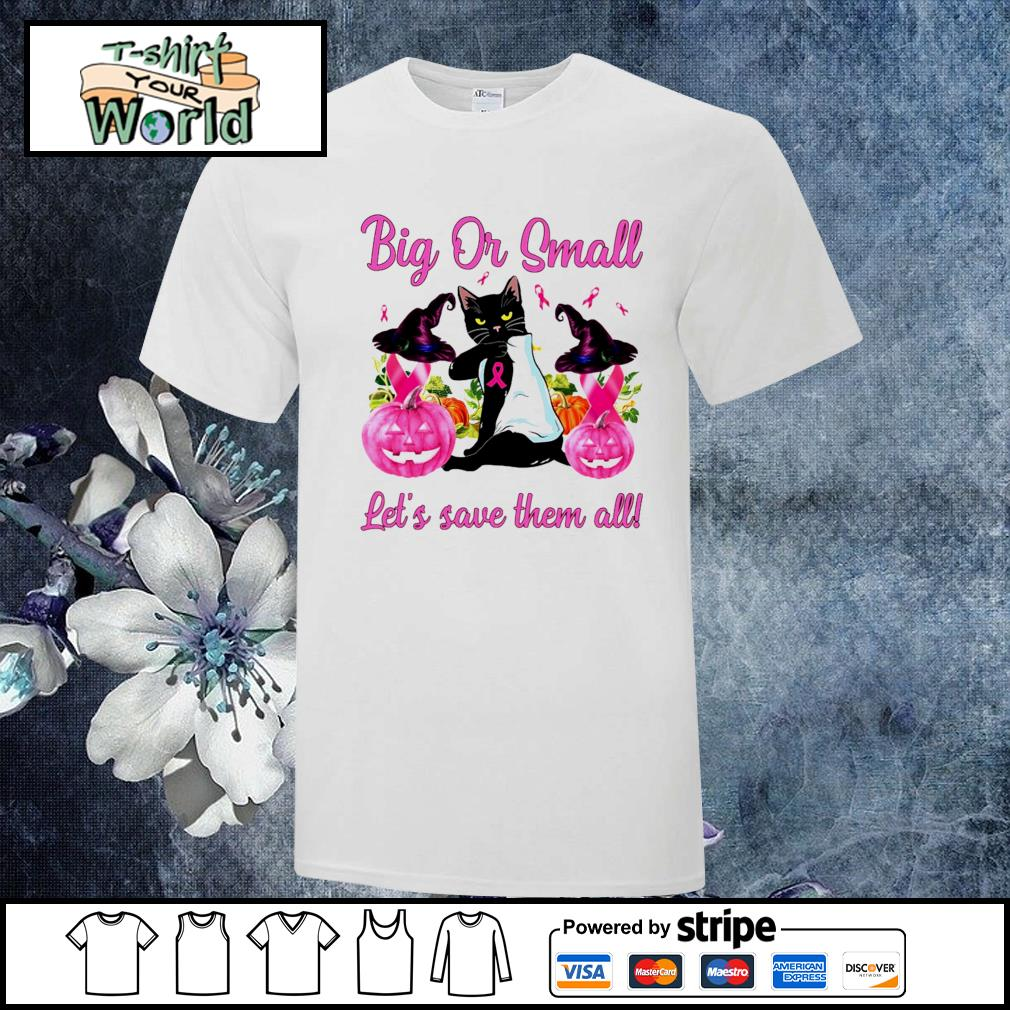 Cat tattoo big or small lets save them all breast cancer halloween shirt