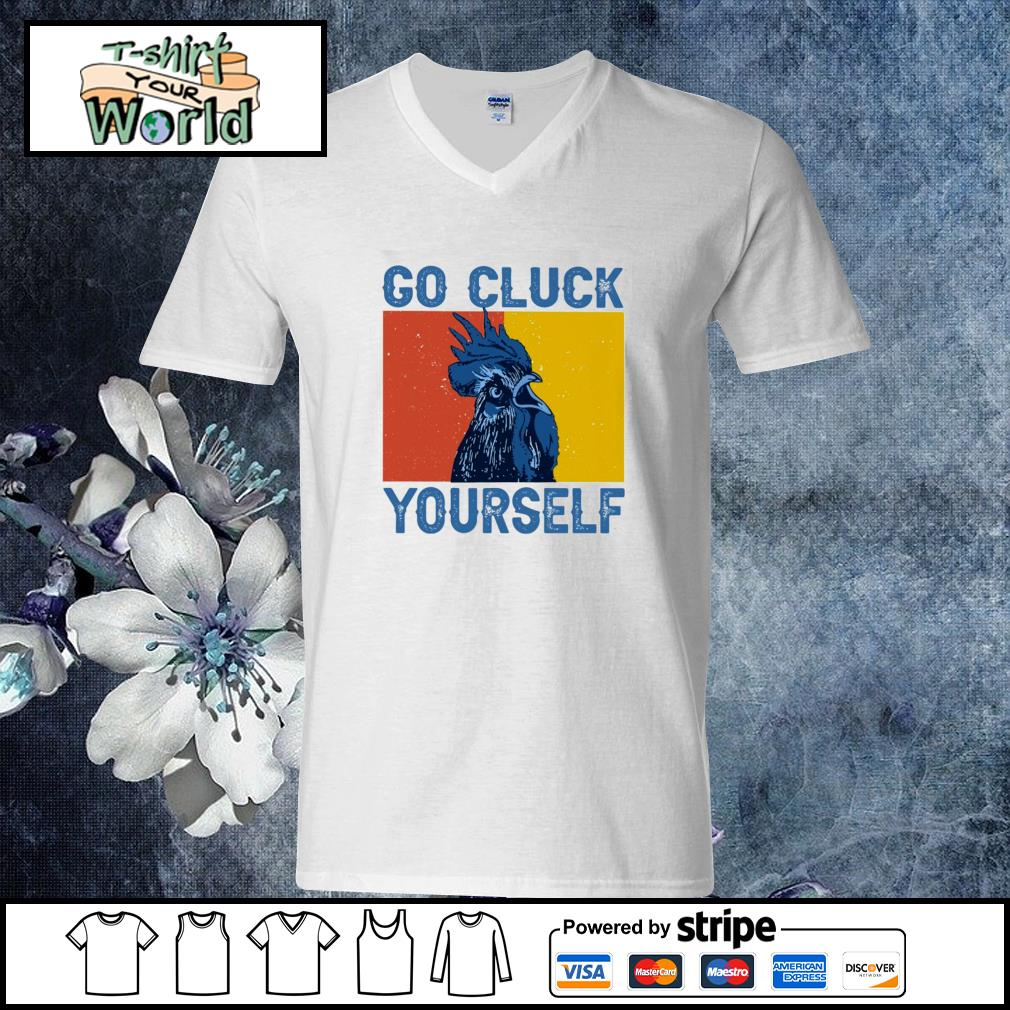 Chicken go cluck yourself s v-neck-t-shirt