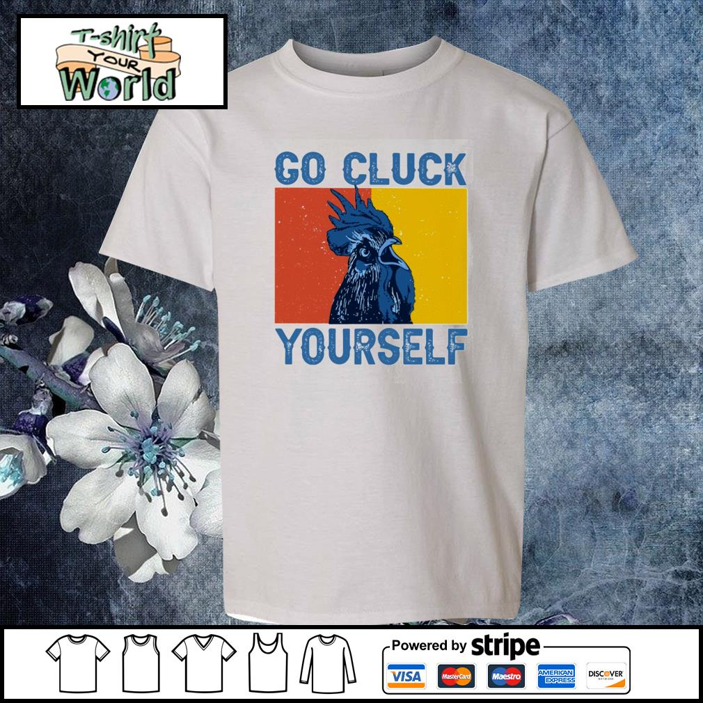 Chicken go cluck yourself s youth-tee